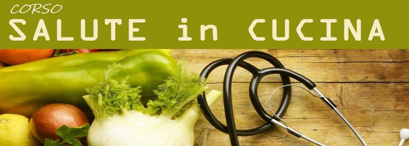 Cucina Benessere, il corso sul mangiare bene e prevenzione