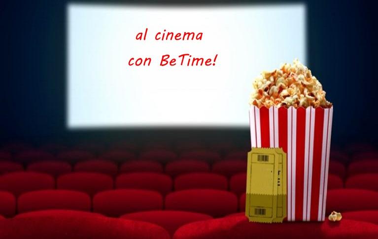 Al cinema con BeTime!