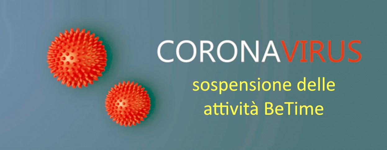 Coronavirus: sospensione delle attività BeTime