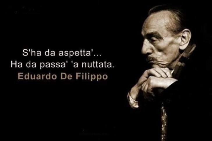 Eduardo de Filippo: S'ha da aspettà, ha da passà a nuttata!