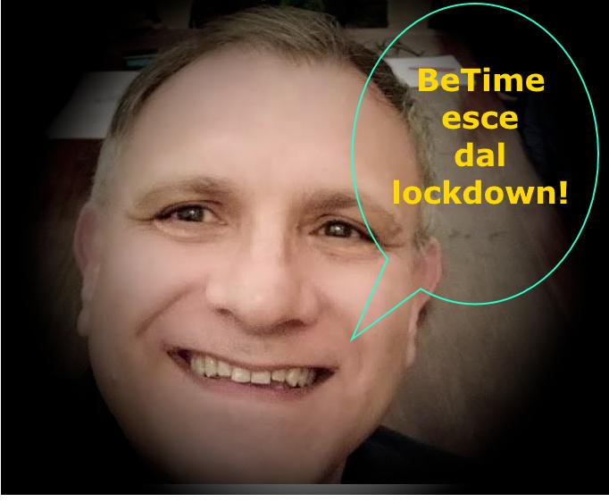 BeTime esce dal lockdown!